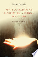Pentecostalism As A Christian Mystical Tradition book