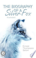 The Biography of a Silver-Fox Whom One Stood Out With