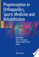 Proprioception in Orthopaedics  Sports Medicine and Rehabilitation