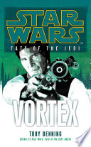 Star Wars  Fate of the Jedi   Vortex