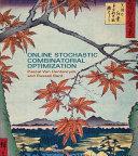 Online Stochastic Combinatorial Optimization