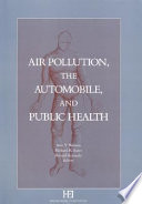 Air Pollution  the Automobile  and Public Health