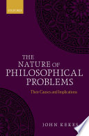 The nature of philosophical problems : their causes and implications / John Kekes.