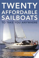 Twenty Affordable Sailboats To Take You Anywhere