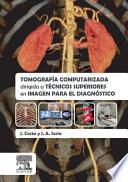 Tomograf A Computarizada Dirigida A T Cnicos Superiores En Imagen Para El Diagn Stico
