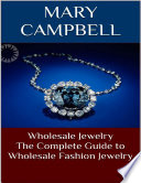 Wholesale Jewelry  The Complete Guide to Wholesale Fashion Jewelry