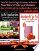 Best Low Fat Vegan Ingredients: 90 Smoothie Blender Recipes For Weight Loss & Detox Cleanse
