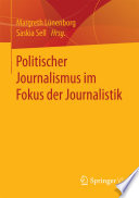 Politischer Journalismus im Fokus der Journalistik