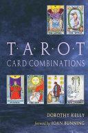 Tarot Card Combinations Practical Presentation Of Interpreting The Tarot