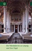 Die Nikolaikirche zu Leipzig und ihre Orgel