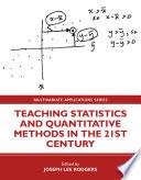 Teaching Statistics And Quantitative Methods In The 21st Century