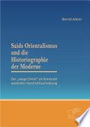 Saids Orientalismus und die Historiographie der Moderne  Der  ewige Orient  als Konstrukt westlicher Geschichtsschreibung