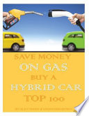 Save Money on Gas Buy a Hybrid Car