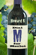 Dial M for Merlot For Fine Wine On A