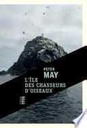L'Île Des Chasseurs D'oiseaux : unique, est de retour sur son île...