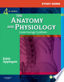 Study Guide for The Anatomy and Physiology Learning System   E Book