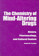 The Chemistry of Mind altering Drugs