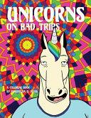 Unicorns on Bad Trips