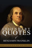 Legendary Quotes of Benjamin Franklin