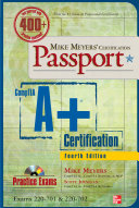 Mike Meyers  CompTIA A  Certification Passport  Fourth Edition  Exams 220 701   220 702