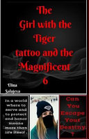 The Girl with the Tiger Tattoo and the Magnificent 6