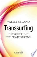 Transsurfing     Die Steuerung des Bewusstseins