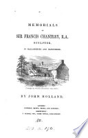 Memorials of sir Francis Chantrey     in Hallamshire and elsewhere