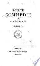 Scelte commedie di Carlo Goldoni  La vedova scaltra   La finta ammalata   L avventuriere onorato   La dama prudente