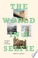 The World in a Selfie Book PDF