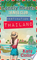 Destination Thailand  The Lonely Hearts Travel Club  Book 1