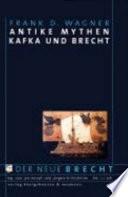 Antike Mythen Kafka und Brecht