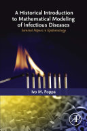 A Historical Introduction to Mathematical Modeling of Infectious Diseases