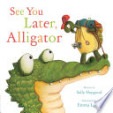 See You Later  Alligator Book PDF
