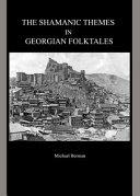 The Shamanic Themes in Georgian Folktales
