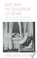 illustration Race and the Education of Desire, Foucault's History of Sexuality and the Colonial Order of Things
