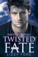 Twisted Fate (#5, Rhyn Eternal)