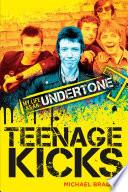 Teenage Kicks  My Life as an Undertone