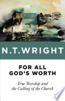 Ebook For All God's Worth Epub N. T. Wright Apps Read Mobile