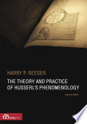 The Theory and Practice of Husserl s Phenomenology