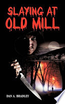 Slaying at Old Mill
