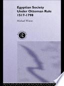 Egyptian Society Under Ottoman Rule, 1517-1798