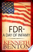 FDR - A Day of Infamy