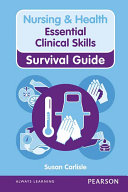 Nursing & Health Survival Guide: Essential Clinical Skills