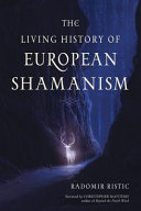The Living History Of European Shamanism