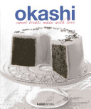 Okashi : of french-style baking, and the delicate simplicity of...