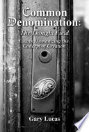 Common Denomination The Thought Field Essays Humanizing The Concept Of Creation