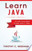 Learn Java A Crash Course Guide To Learn Java In 1 Week
