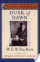 Dusk of Dawn  The Oxford W  E  B  Du Bois