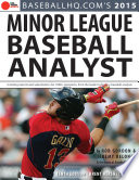 2015 Minor League Baseball Analyst : and scouting, the 2015 minor league baseball...
