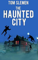 The Haunted City